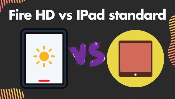 Fire HD vs IPad standard