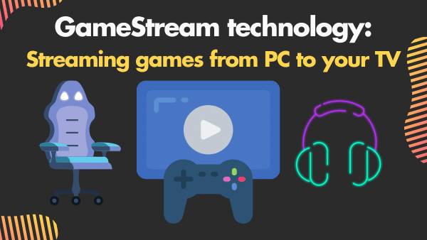 GameStream technology_ Streaming games from PC to your TV via Nvidia Shield TV & TV Pro
