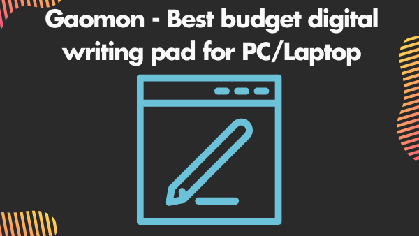 Gaomon S620 - Best budget digital writing pad for PC_Laptop (online teaching tablet)