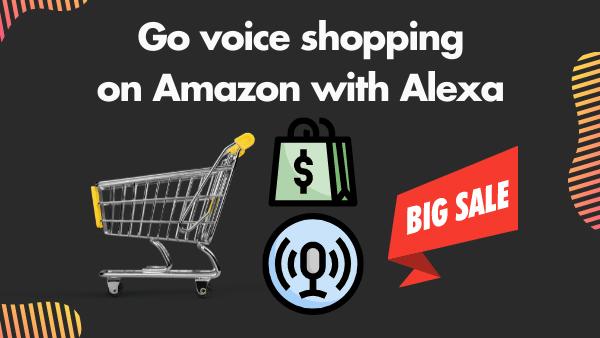 Go voice shopping on Amazon with Alexa