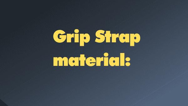 Grip Strap material