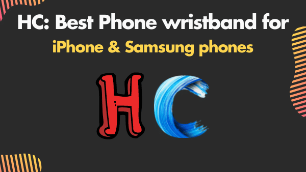 HC_ Best Phone wristband for iPhone & Samsung phones