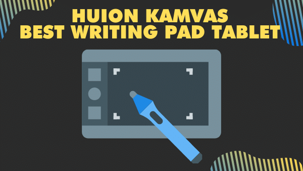 HUION Kamvas 13 - Best writing pad tablet & with a screen to write on