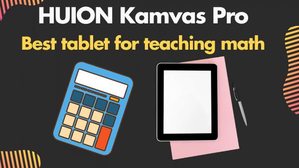 HUION Kamvas Pro 16 - Best tablet for teaching math