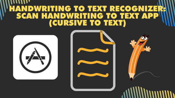 Handwriting to text recognizer_ Scan Handwriting to text app (cursive to text)
