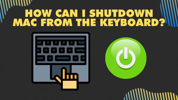 How can I shutdown Mac from the keyboard_