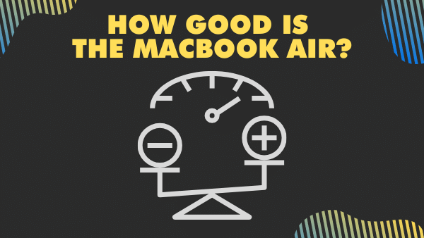 How good is the MacBook Air for 4k video editing_