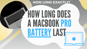 How long does a MacBook Pro battery last