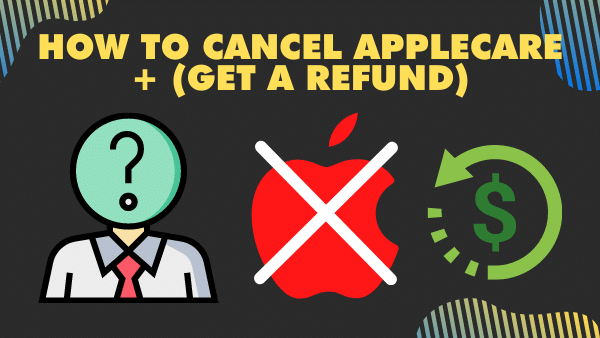 How to Cancel AppleCare+ (Get a Refund) _ 2021 Life Hack