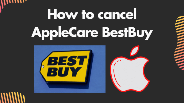 How to cancel AppleCare BestBuy