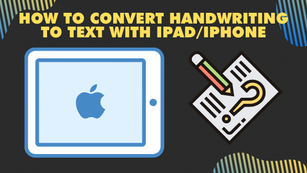 How to convert handwriting to text with iPad_iPhone