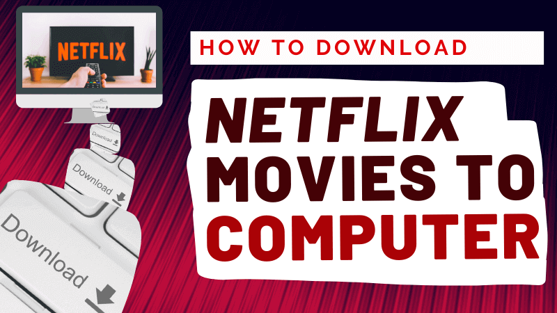 How to download Netflix movies to computer laptop and TV