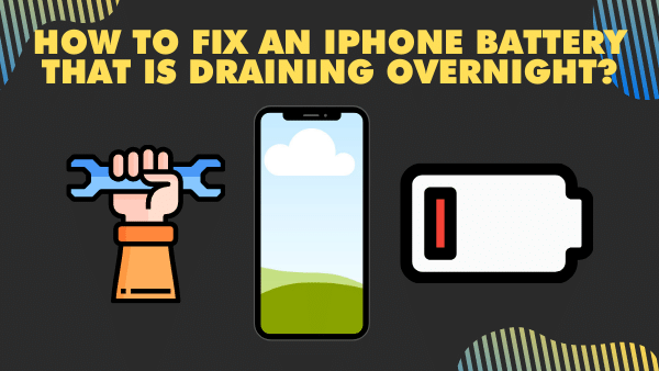 How to fix an iPhone batter that is draining overnight