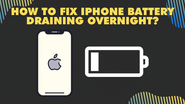 How to fix iPhone battery draining overnight [2021]