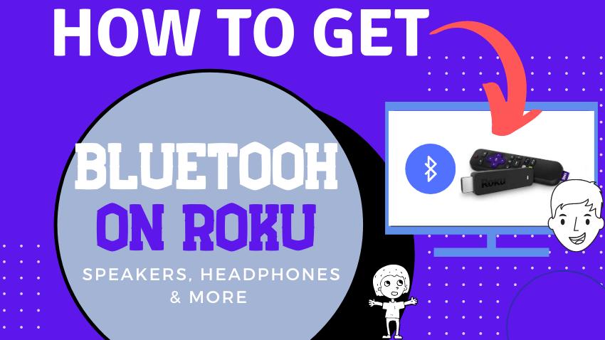 How to get Bluetooth Speakers or headphones on Roku