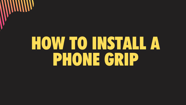 How to install a phone grip, Phone hand holder, or Phone loop