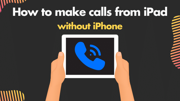 How to make calls from iPad without iPhone