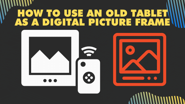 How to use an old Tablet as a Digital Picture Frame _ 2021