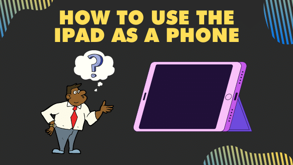 How to use the iPad as a Phone