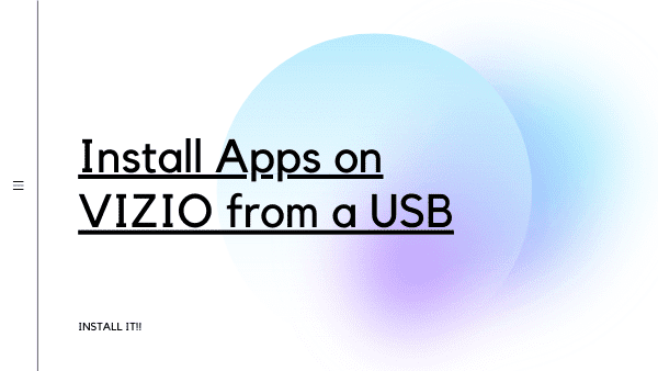 How to steps on how to add and install apps on Vizio by using a USB Drive