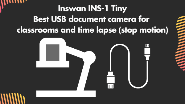 Inswan INS-1 Tiny_ Best USB document camera for classrooms and time lapse (stop motion)