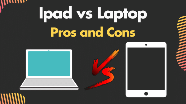 Ipad vs Laptop Pros and Cons_ Replacing a Laptop with iPad [2021]