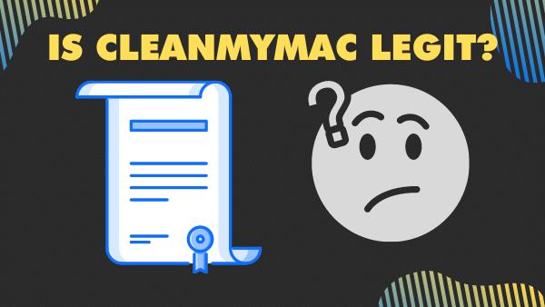 Is CleanMyMac Legit_