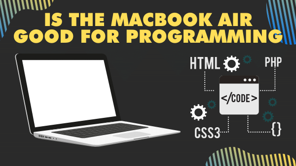 Is the MacBook Air Good for Programming_ (The Truth) _ 2020