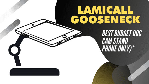 Lamicall Gooseneck Best budget document camera stand (Phone only)
