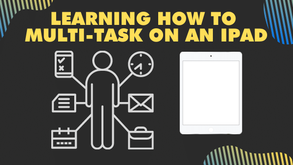 Learning how to Multi-task on an iPad