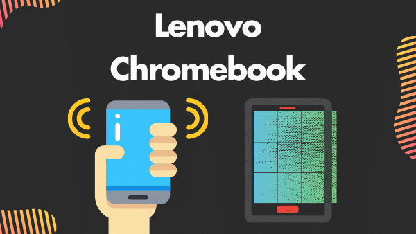 Lenovo Chromebook C330_ Best Tablet for Video apps and social media games