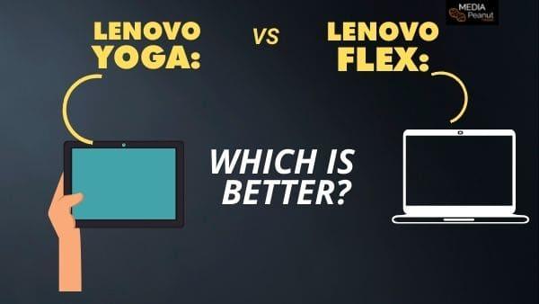 Lenovo Flex Vs Yoga_ Which is better_ Comparison