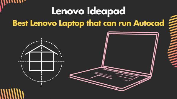 Lenovo Ideapad 3 Best Lenovo Laptop that can run Autocad