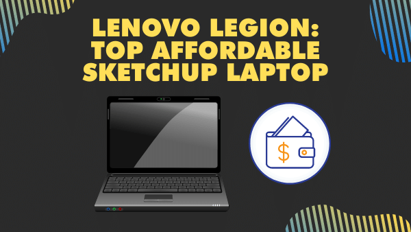10 Best Laptops for Sketchup (Designers Guide) | 2021 1