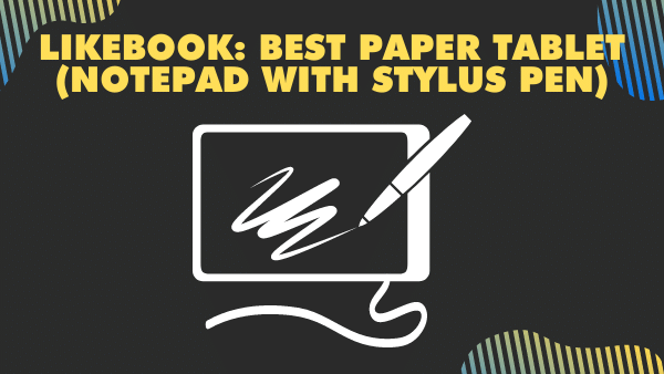 LikeBook_ Best Paper Tablet (NotePad with stylus pen)