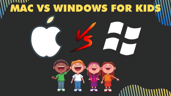 Mac vs Windows for Kids