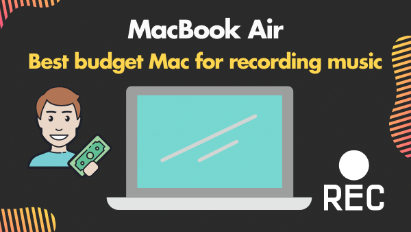 MacBook Air 13_ Best budget Mac for recording music