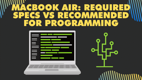 MacBook Air_ Required specs vs recommended for programming