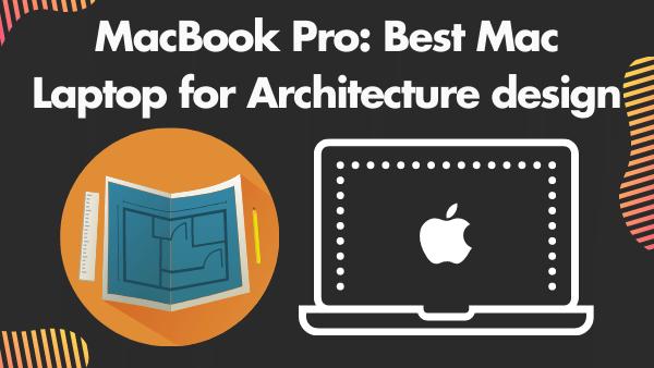 MacBook Pro 13-inch_ Best Mac Laptop for Architecture design