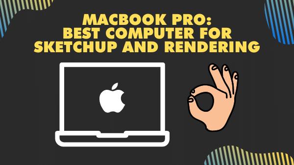 MacBook Pro_ Best Computer for Sketchup and Rendering (Laptop)