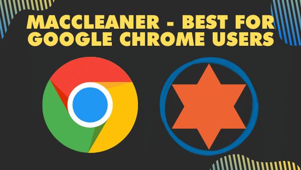 MacCleaner - Best for google chrome users
