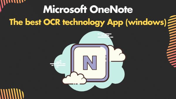 Microsoft OneNote_ The best OCR technology App (windows)