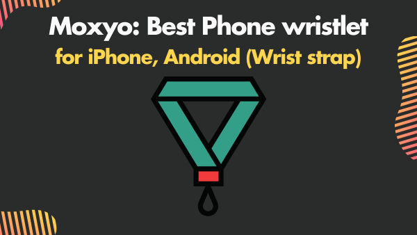 Moxyo_ Best Phone wristlet for iPhone, Android (Wrist strap)