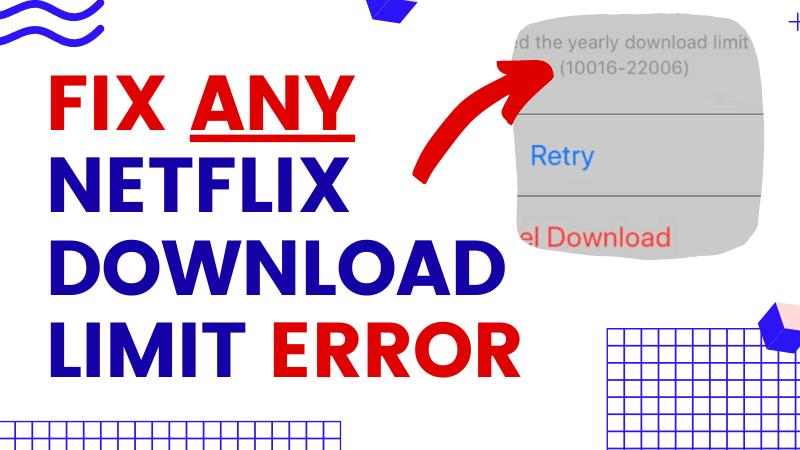 Netflix Download Limit error