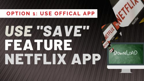 Netflix Smart Save to download netflix to computer laptop TV