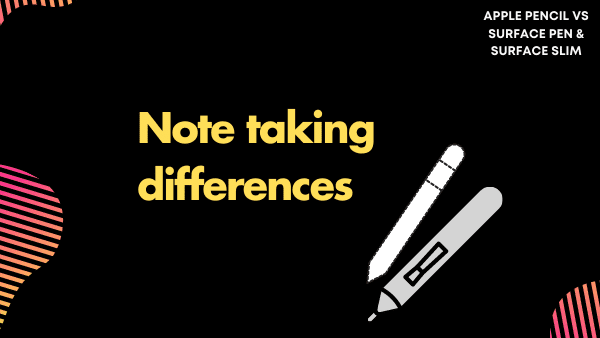 Note Taking differences between Apple Pencil 2 and Surface Pen