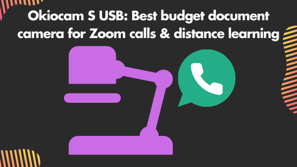 Okiocam S usb_ Best budget document camera for Zoom calls & distance learning
