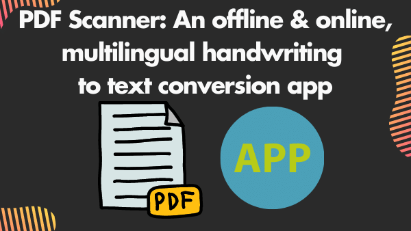 PDF Scanner_ An offline & online, multilingual handwriting to text conversion app
