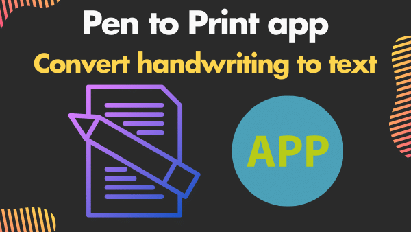 Pen to Print app_ convert handwriting to text