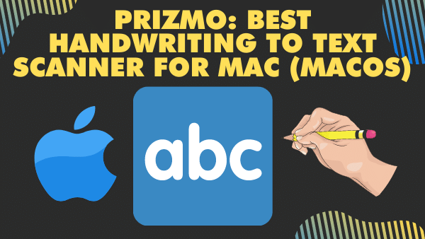 Prizmo_ Best handwriting to text scanner for Mac (MacOS)